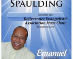 "Pastor Glen Spaulding Presents the Deliverance Evangelistic Association Mass Choir ""Recorded Live"" - ""Emanuel"""